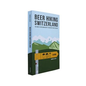 Beer Hiking Switzerland (Englisch)